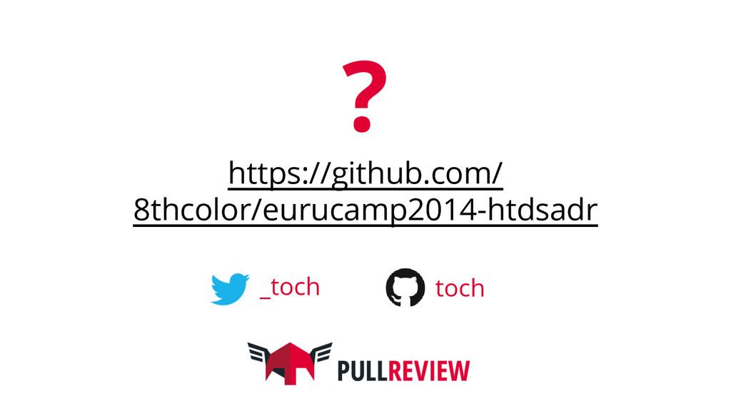 ? https://github.com/ 8thcolor/eurucamp2014-htd...