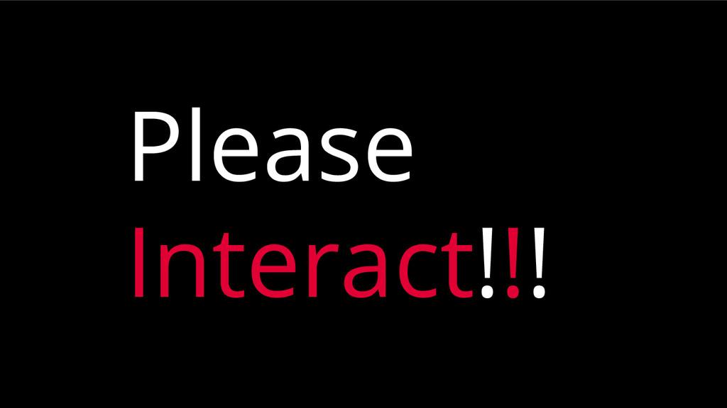 Please Interact!!!