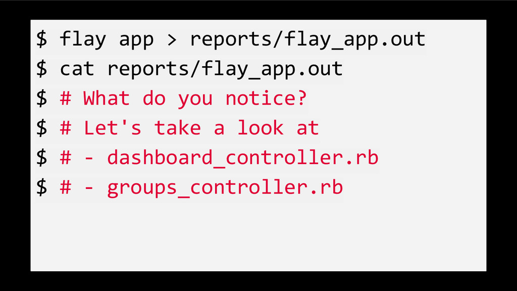 $ flay app > reports/flay_app.out $ cat reports...