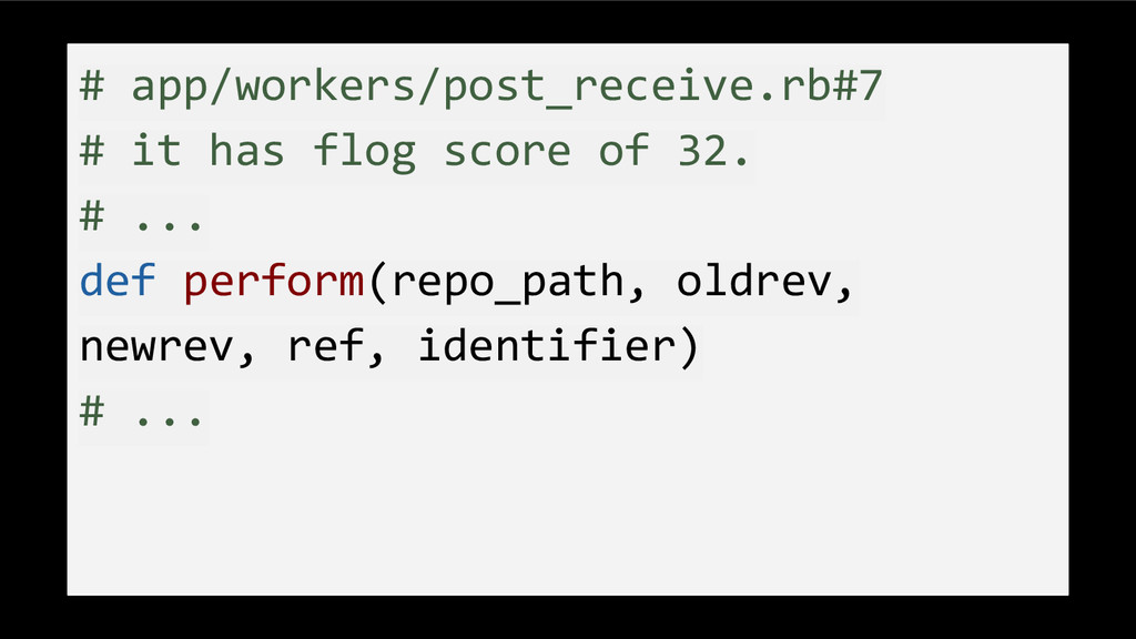 # app/workers/post_receive.rb#7 # it has flog s...