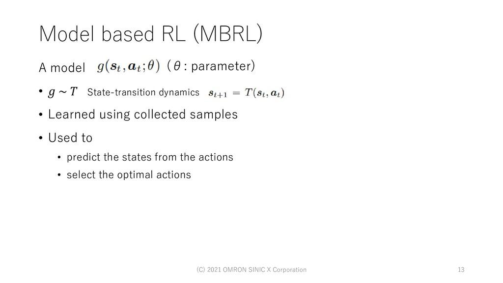 Model based RL (MBRL) A model • 𝑔 ~ 𝑇 • Learned...