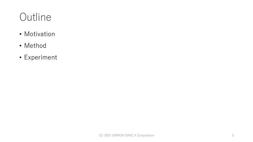Outline • Motivation • Method • Experiment 3 (C...