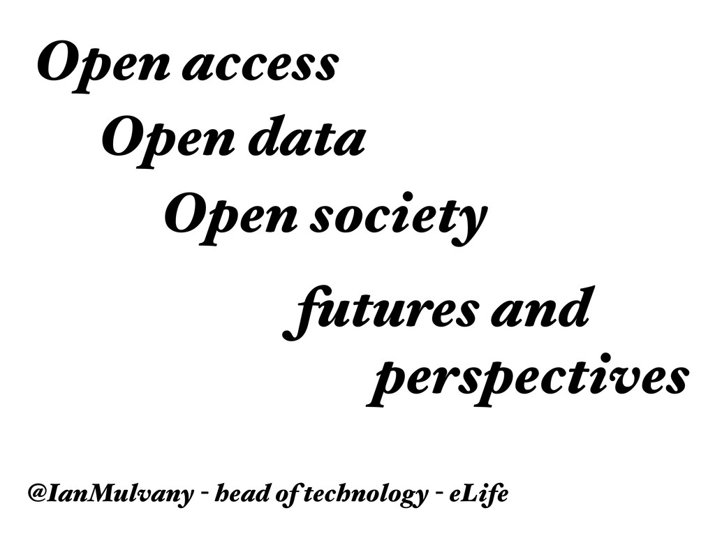 Open data Open society Open access futures and ...