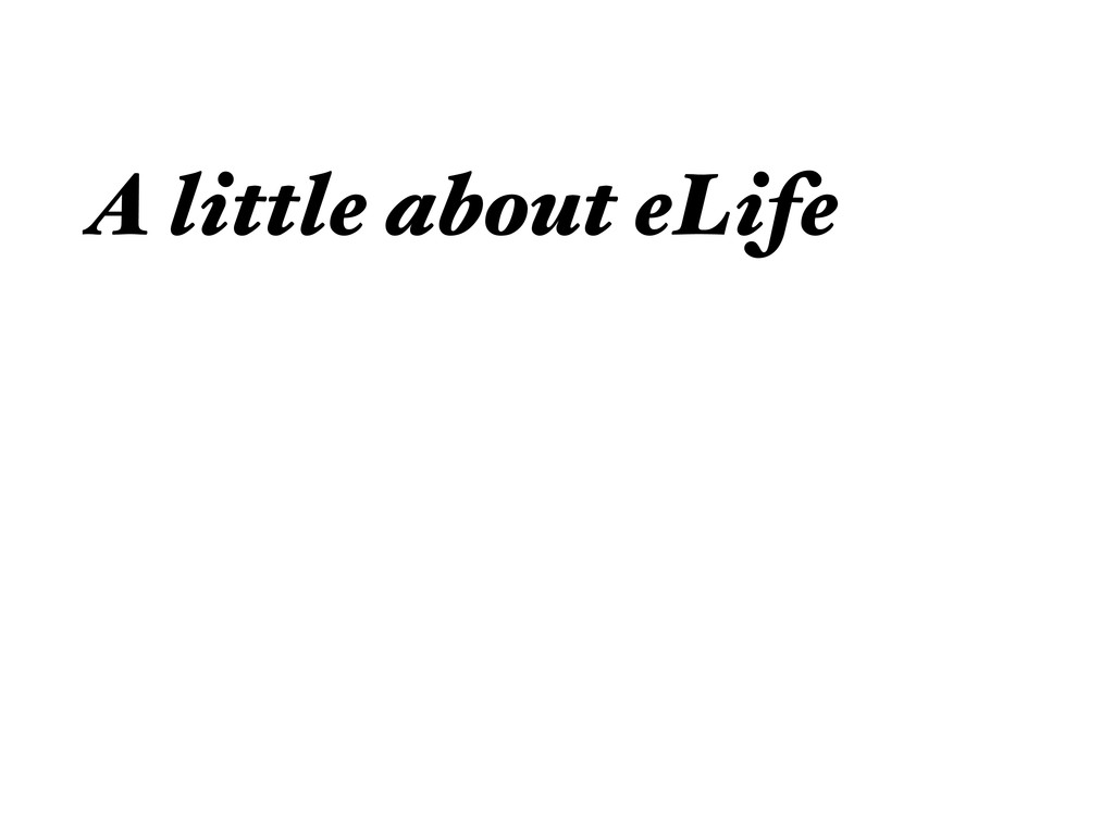 A little about eLife