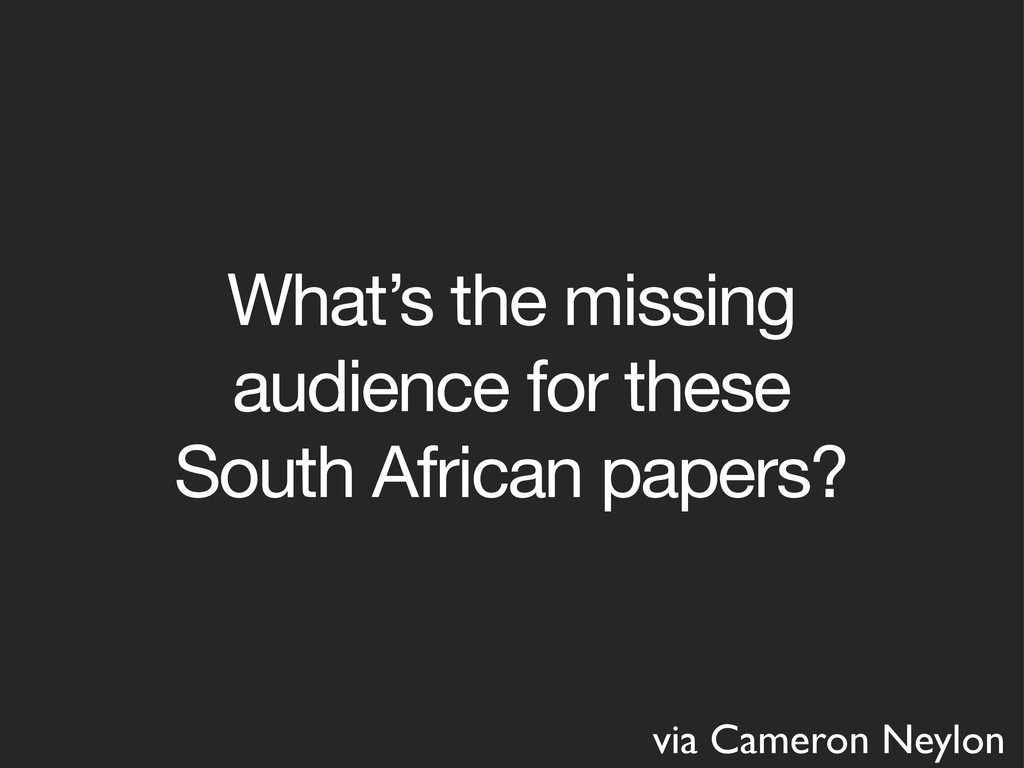 What's the missing audience for these South Afr...
