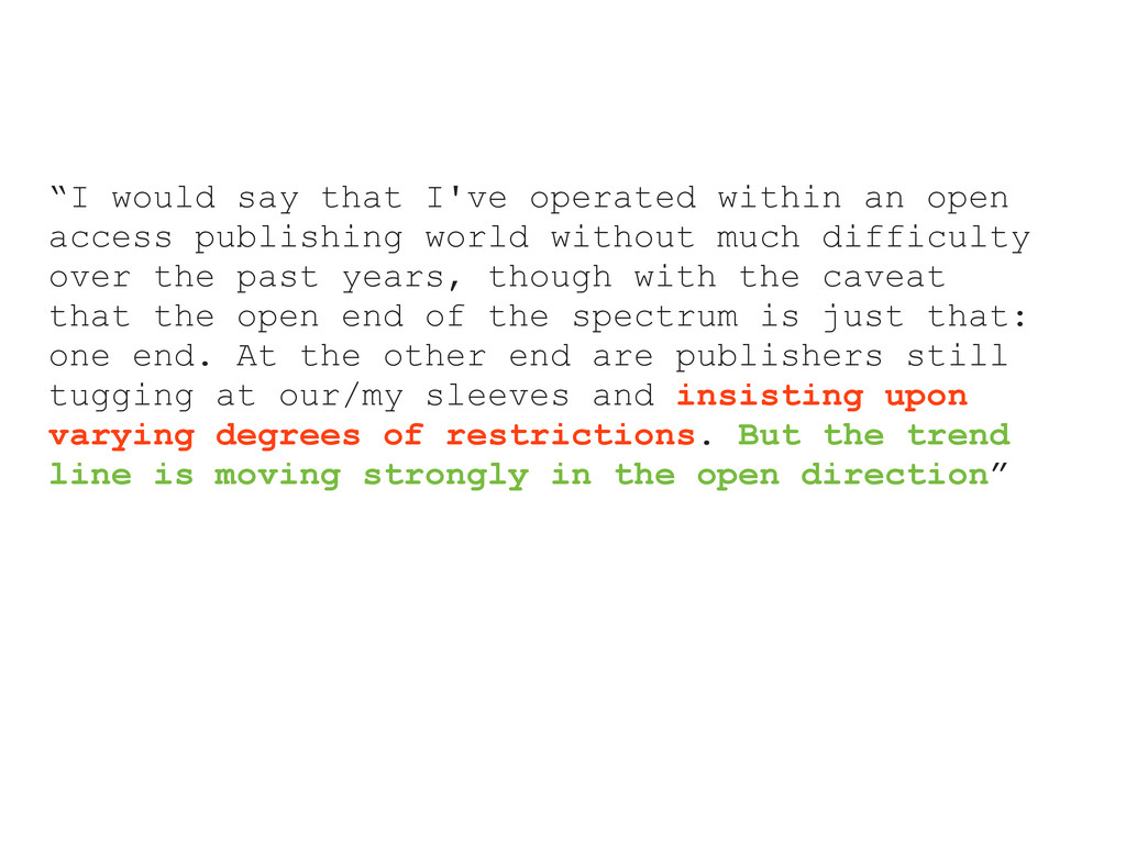 """I would say that I've operated within an open ..."