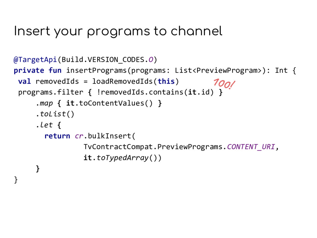Insert your programs to channel @TargetApi(Buil...