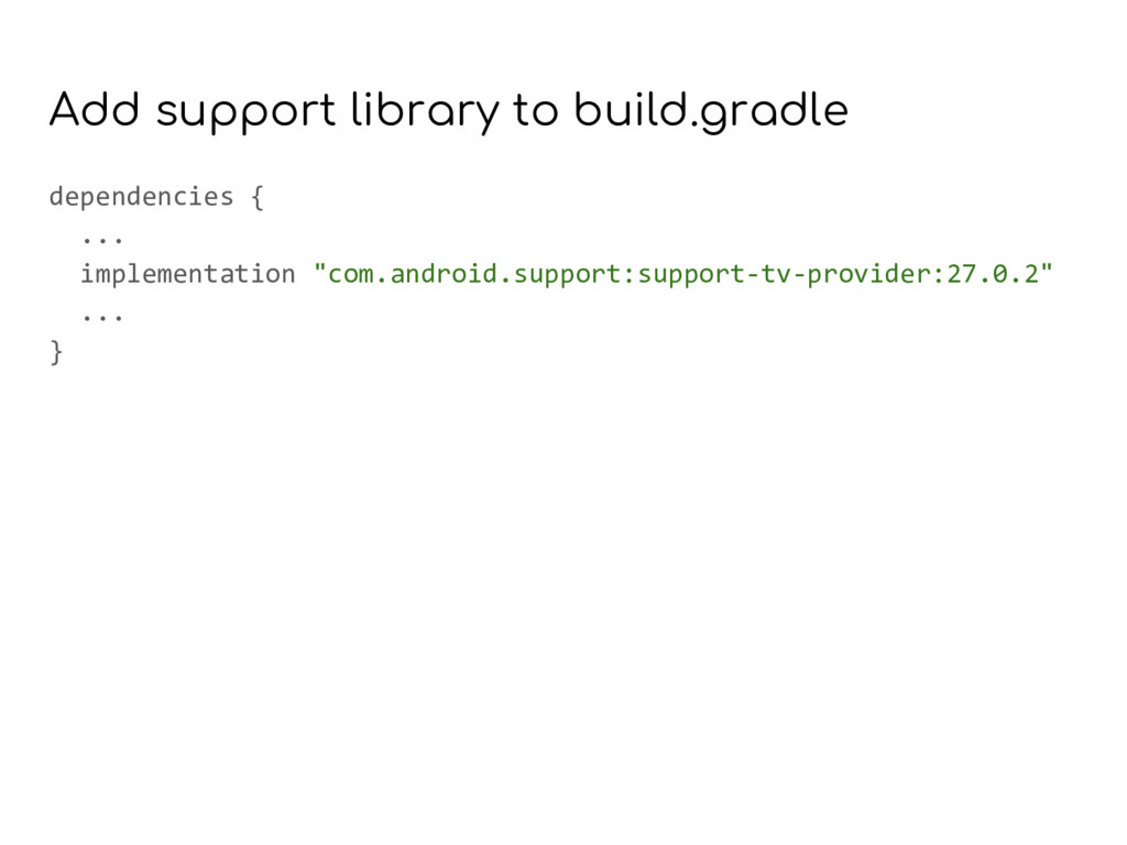 Add support library to build.gradle dependencie...