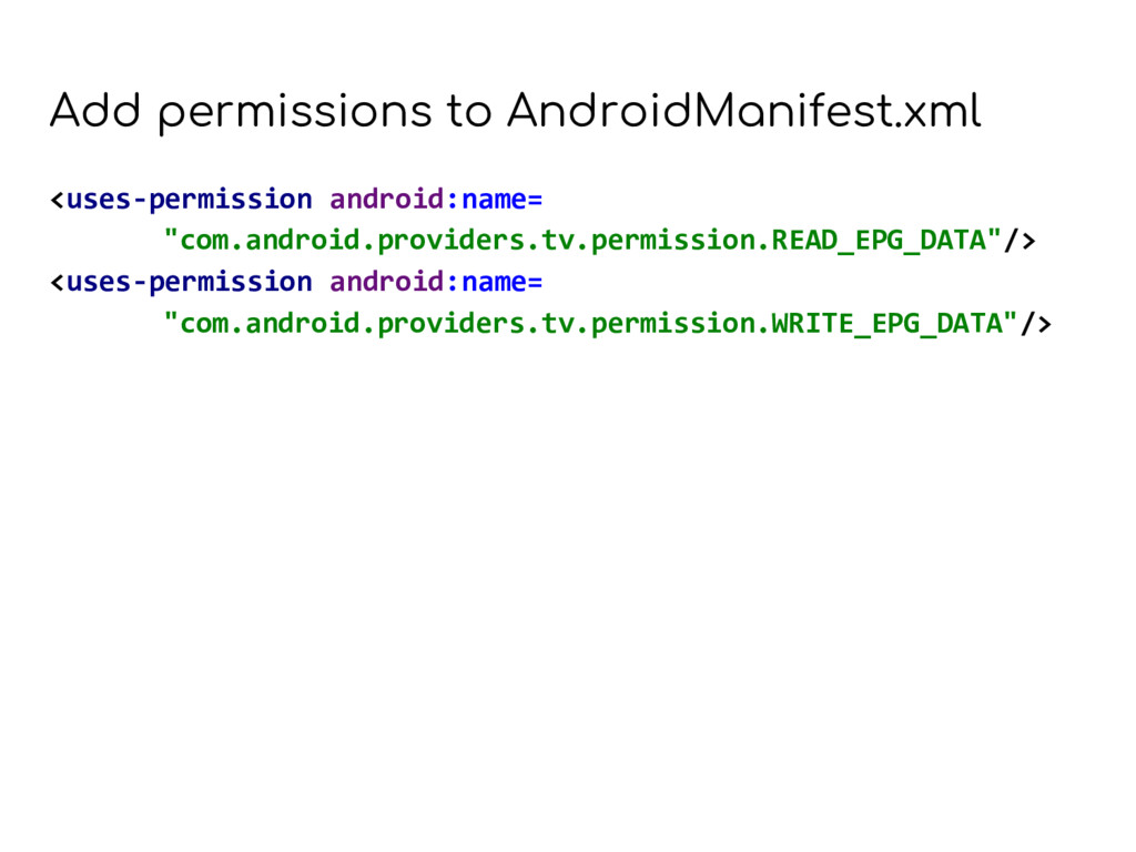 Add permissions to AndroidManifest.xml <uses-pe...
