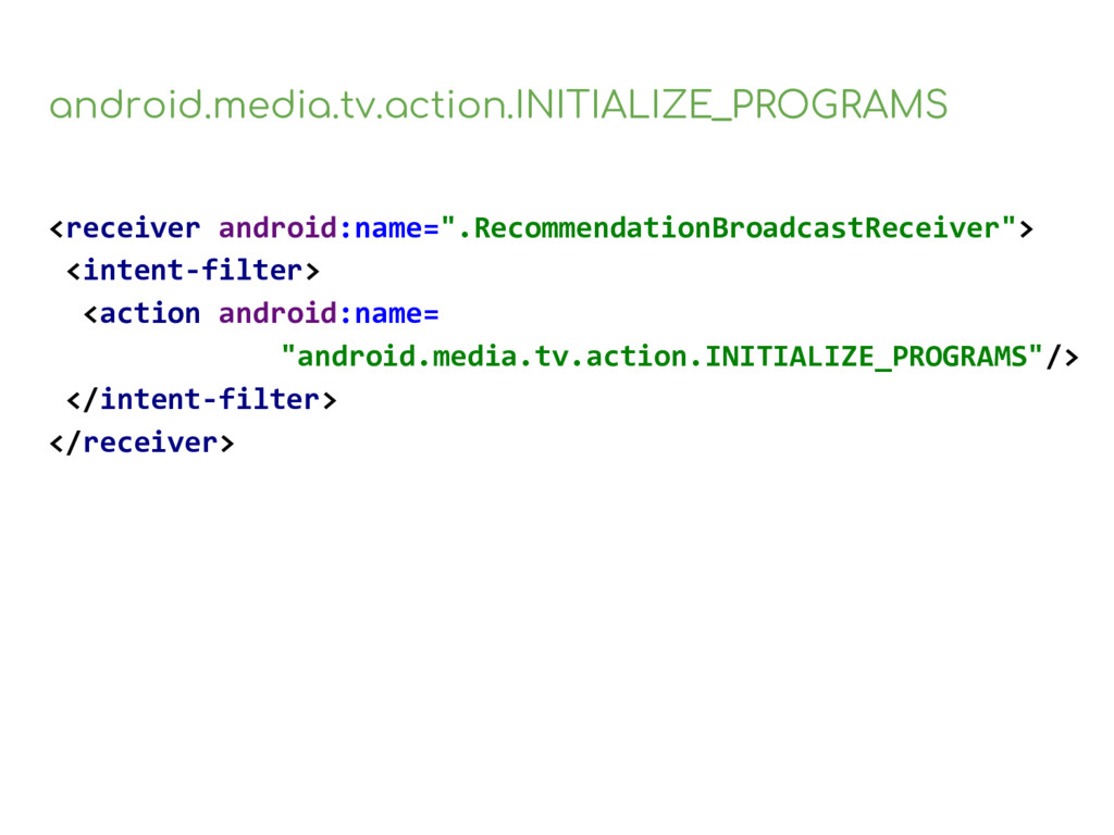 android.media.tv.action.INITIALIZE_PROGRAMS <re...