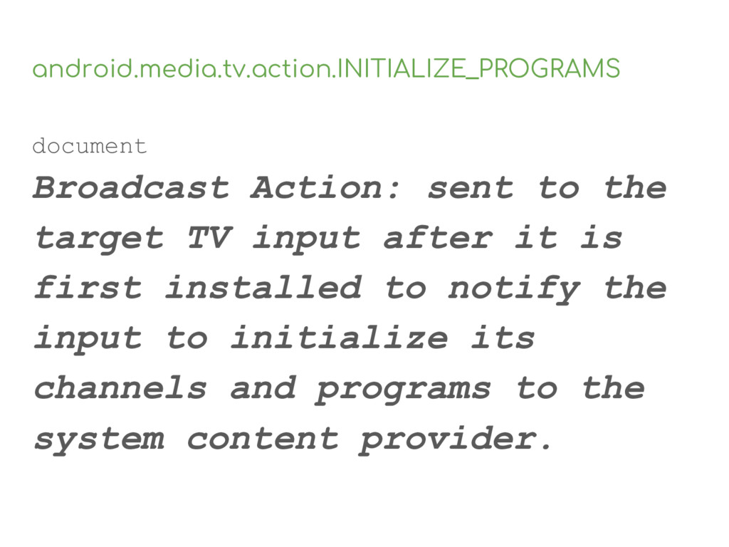 android.media.tv.action.INITIALIZE_PROGRAMS doc...