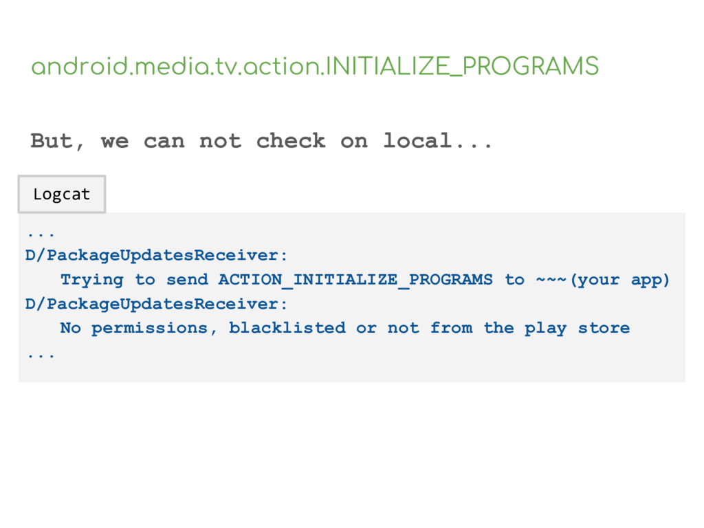 android.media.tv.action.INITIALIZE_PROGRAMS But...