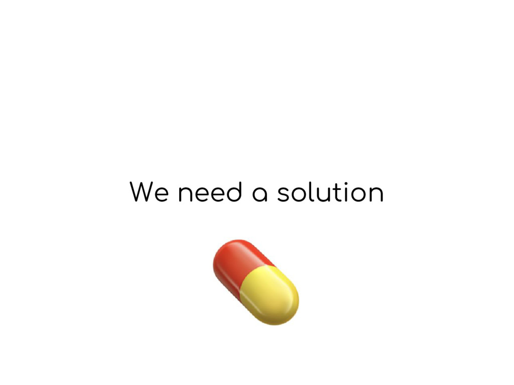 We need a solution