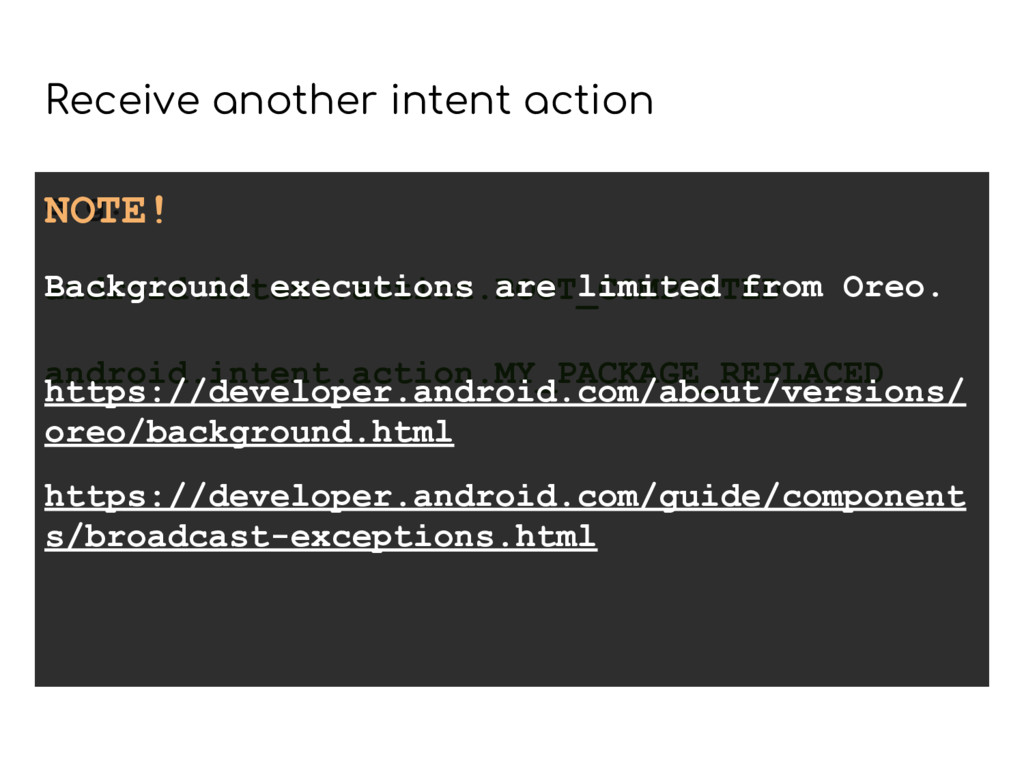 Receive another intent action e.g. android.inte...
