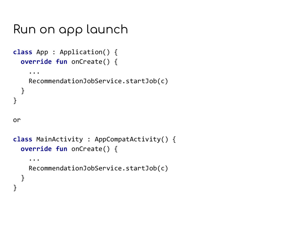 Run on app launch class App : Application() { o...