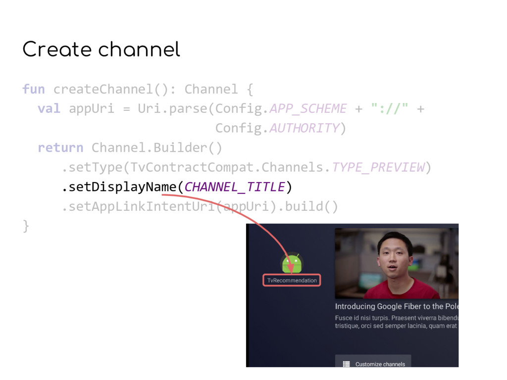 Create channel fun createChannel(): Channel { v...