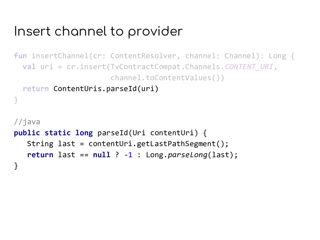 Insert channel to provider fun insertChannel(cr...