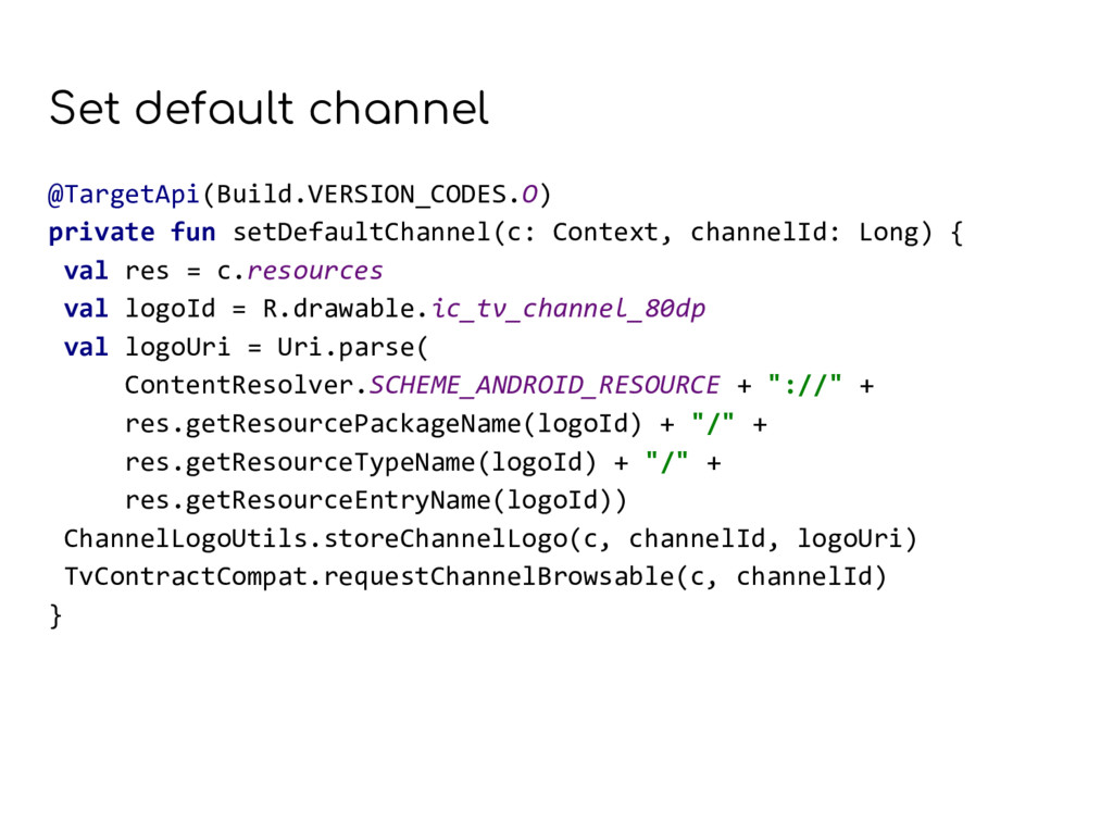 Set default channel @TargetApi(Build.VERSION_CO...