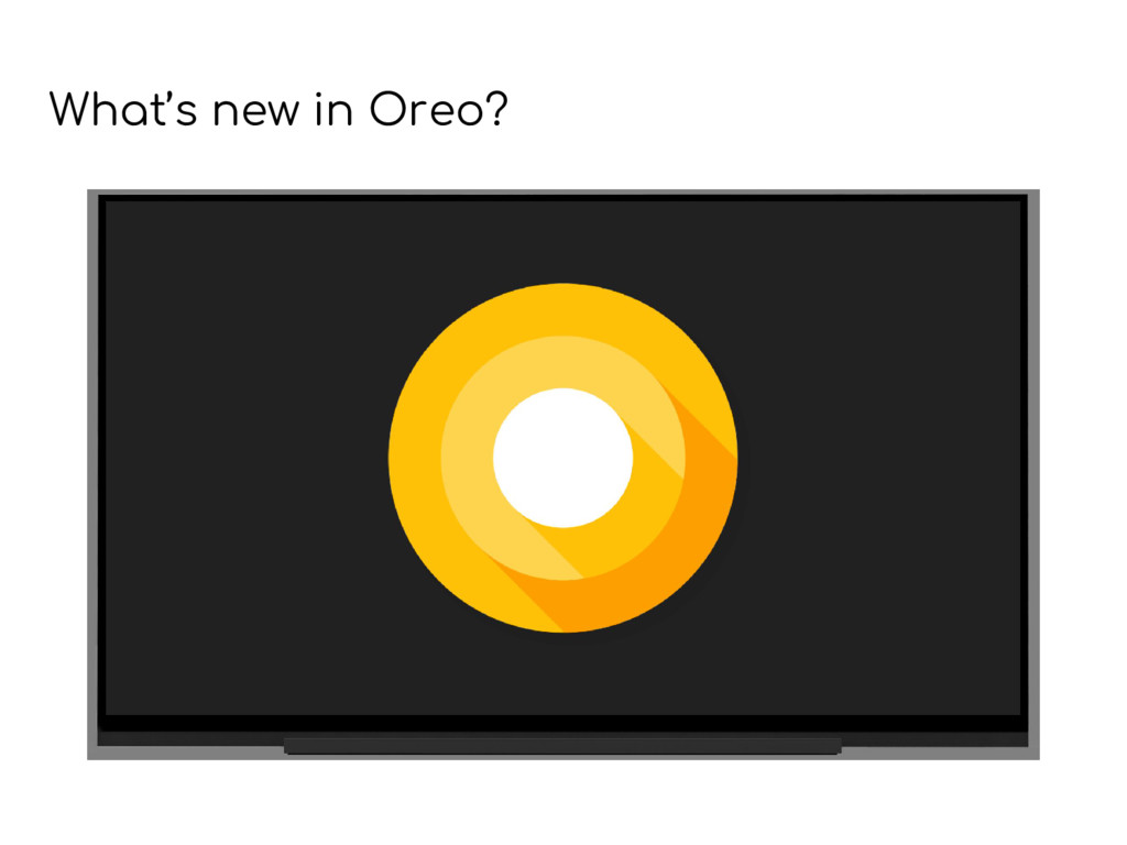 What's new in Oreo?