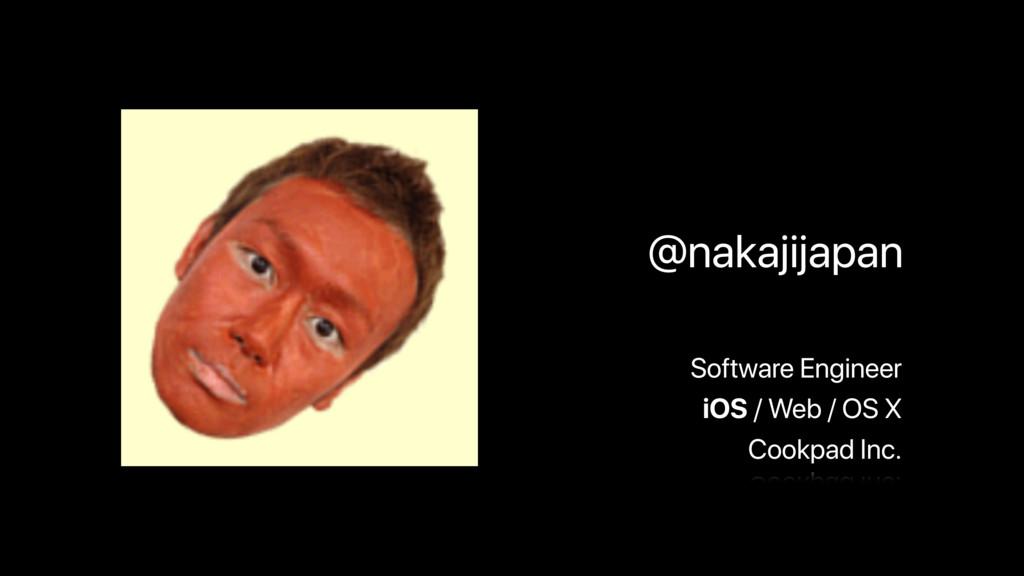 @nakajijapan Software Engineer Cookpad Inc. iOS...