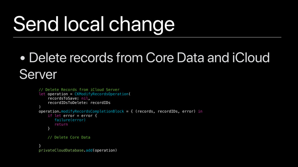 Send local change // Delete Records from iCloud...