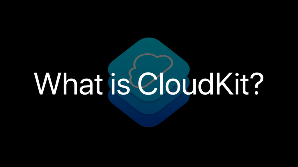What is CloudKit?