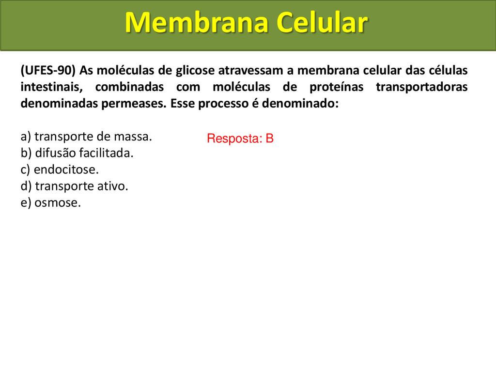 Membrana Celular (UFES-90) As moléculas de glic...