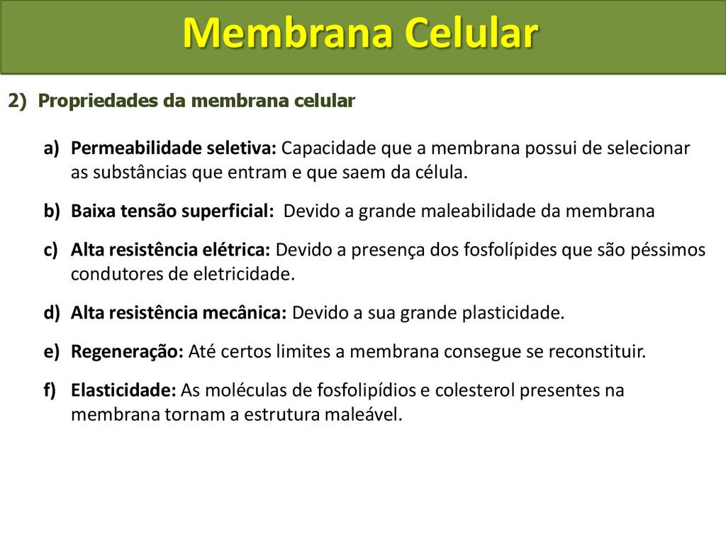 Membrana Celular 2) Propriedades da membrana ce...