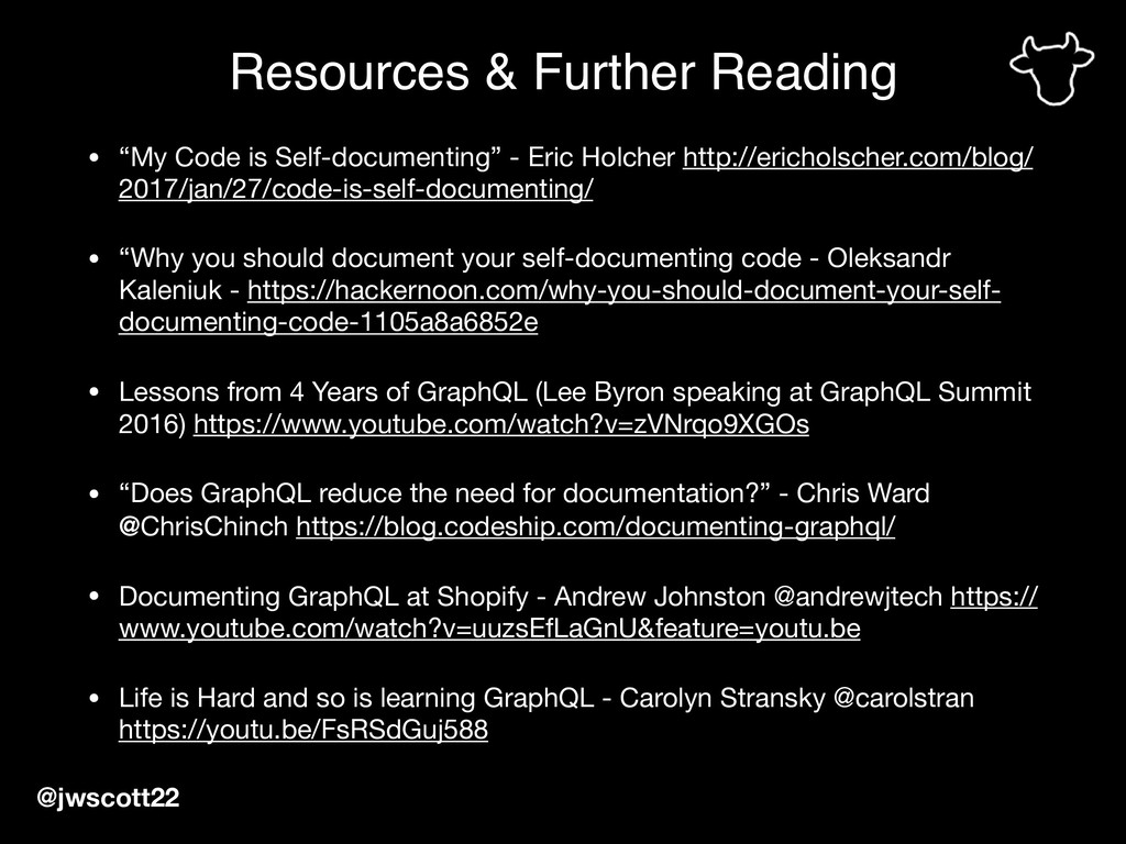 "• ""My Code is Self-documenting"" - Eric Holcher ..."