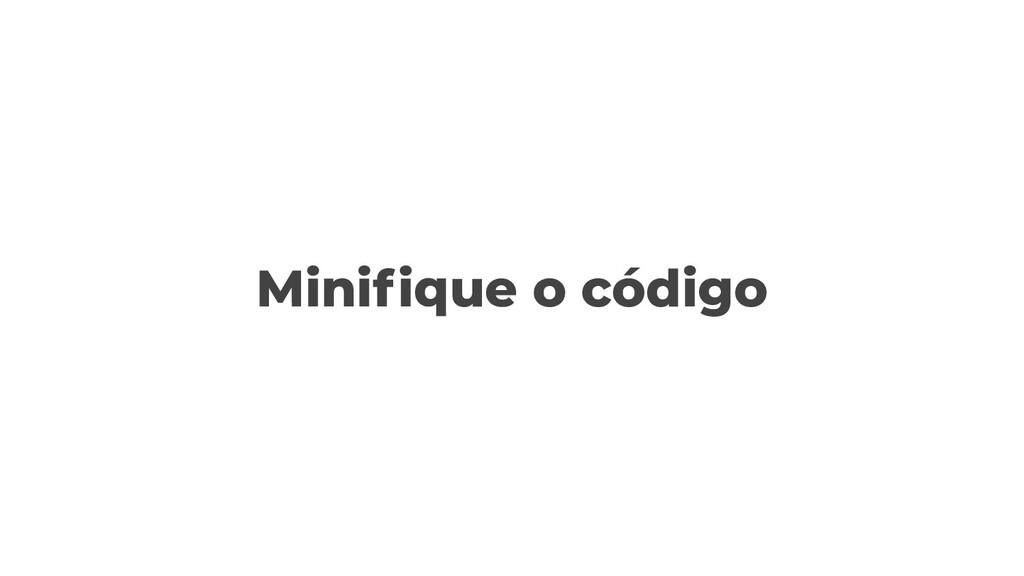 Minifique o código