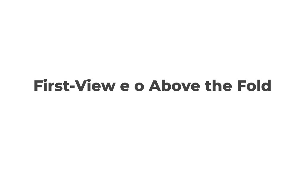 First-View e o Above the Fold