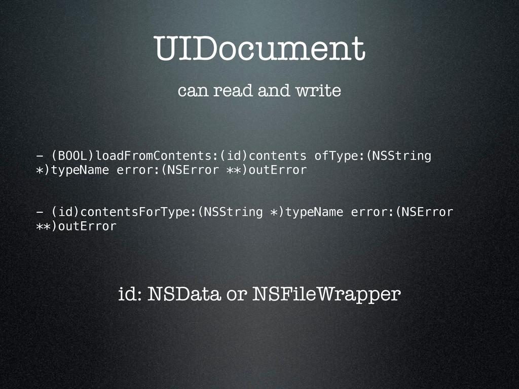 UIDocument can read and write - (BOOL)loadFromC...