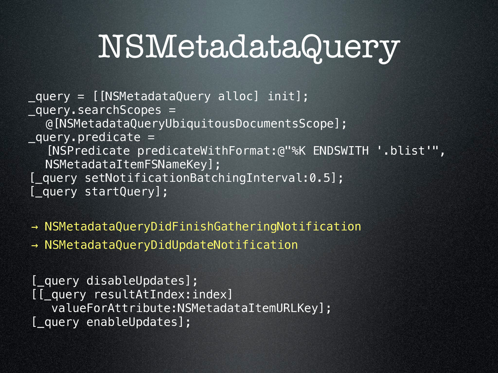 NSMetadataQuery _query = [[NSMetadataQuery allo...