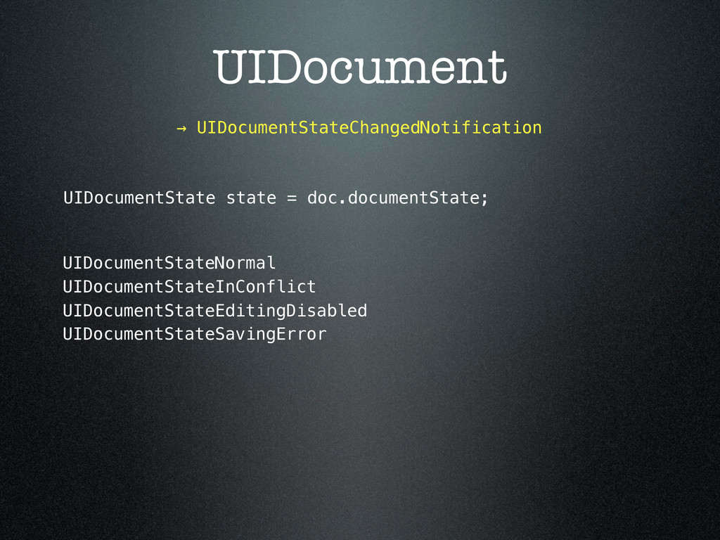 UIDocument → UIDocumentStateChangedNotification...