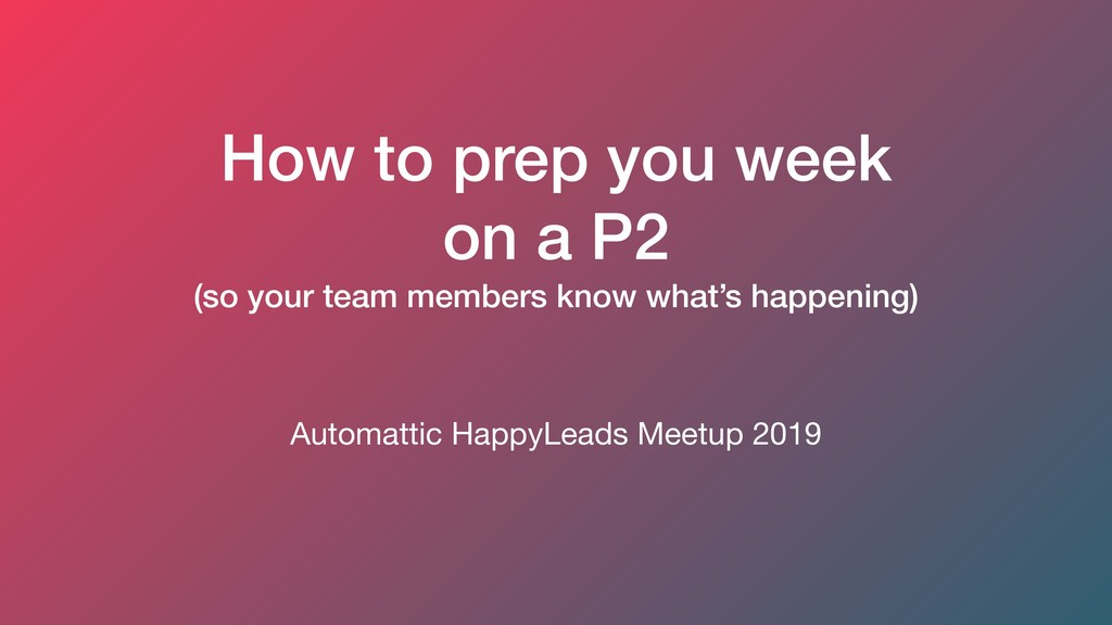 How to prep you week on a P2 (so your team memb...