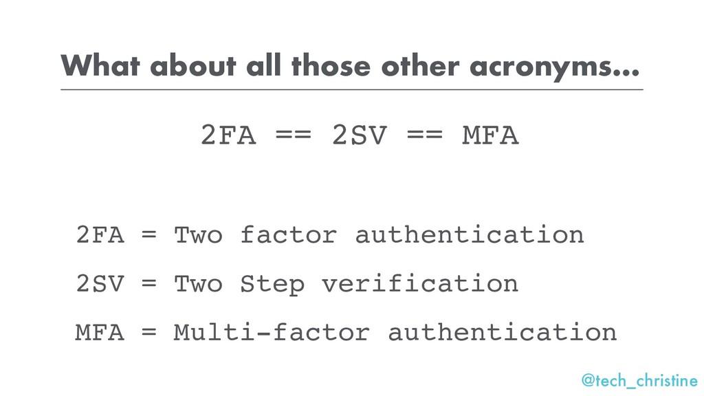 @tech_christine 2FA == 2SV == MFA 2FA = Two fac...