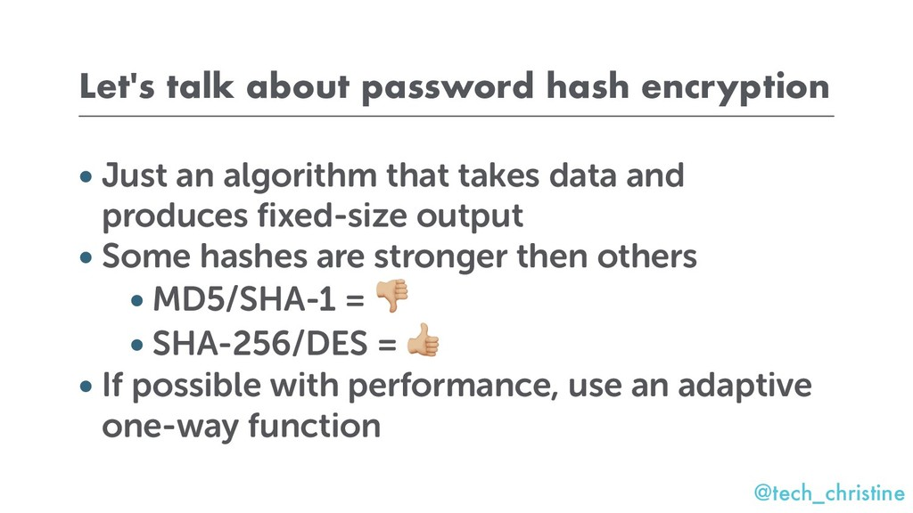 @tech_christine Let's talk about password hash ...