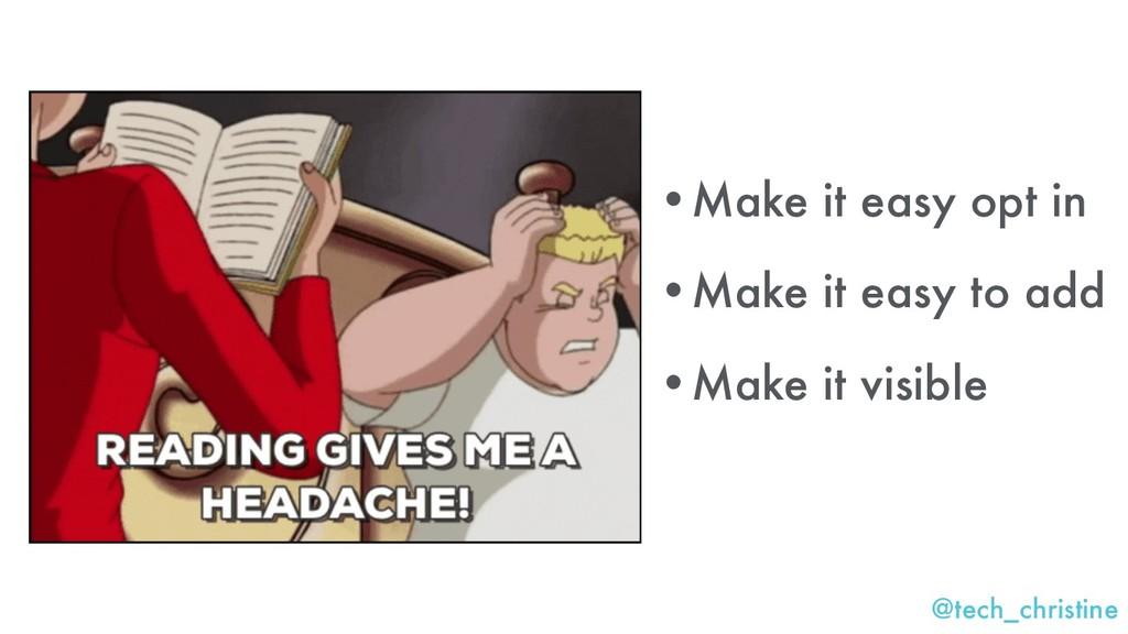 @tech_christine •Make it easy opt in •Make it e...