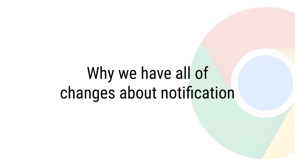 Why we have all of changes about notification