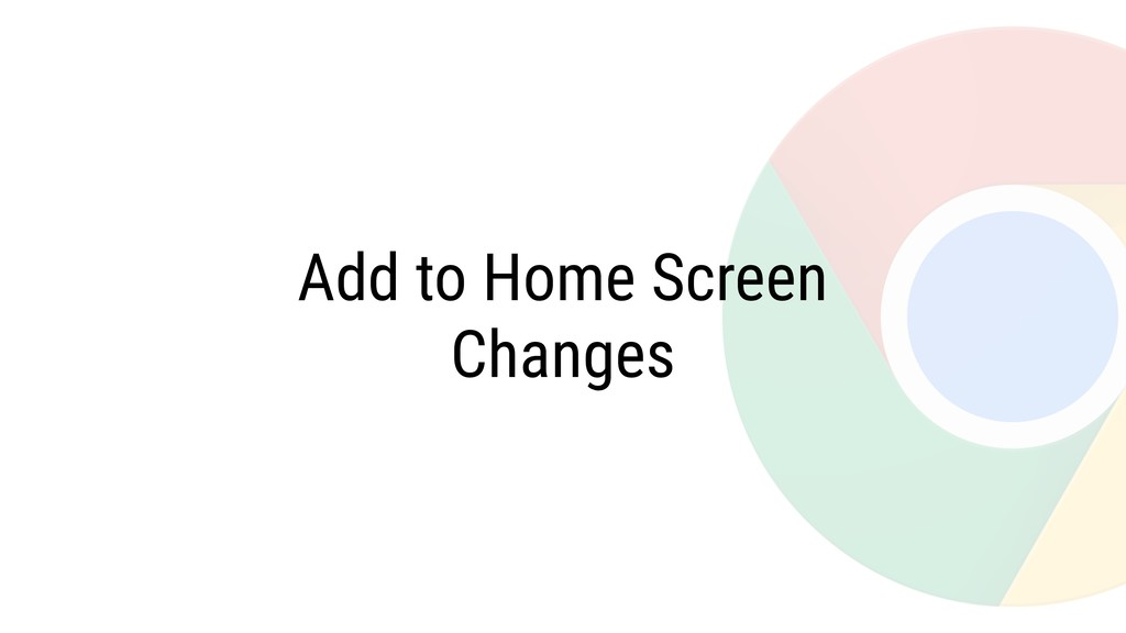 Add to Home Screen Changes