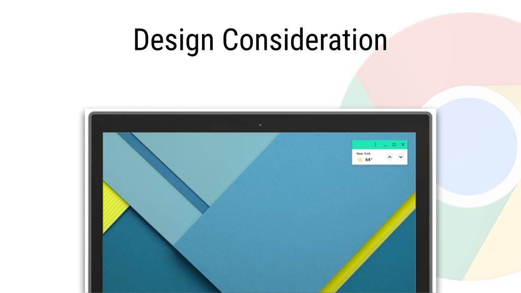 Design Consideration