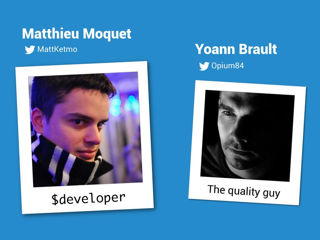$developer Matthieu Moquet MattKetmo The qualit...