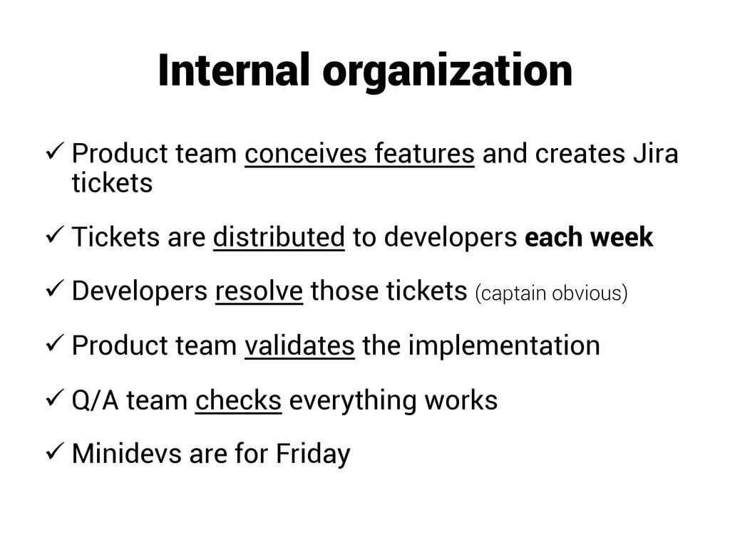 Internal organization üProduct team conceives...