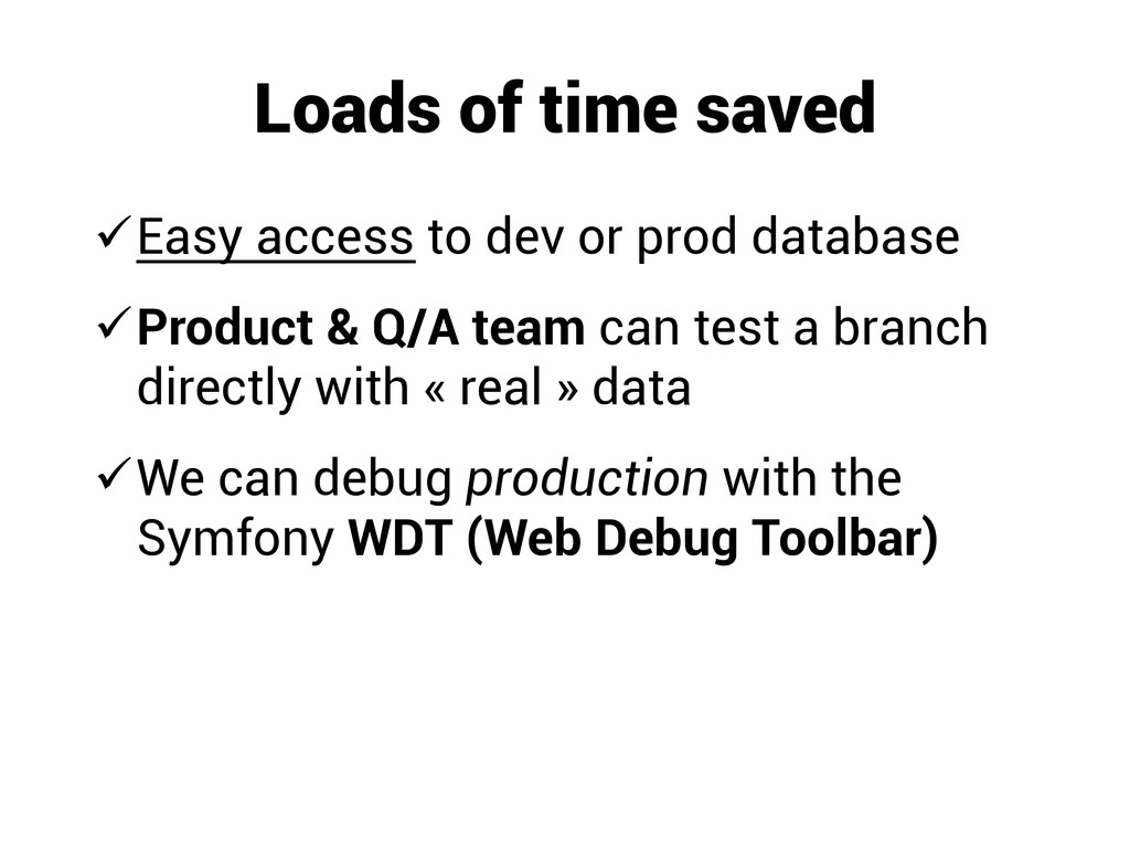 Loads of time saved üEasy access to dev or pr...