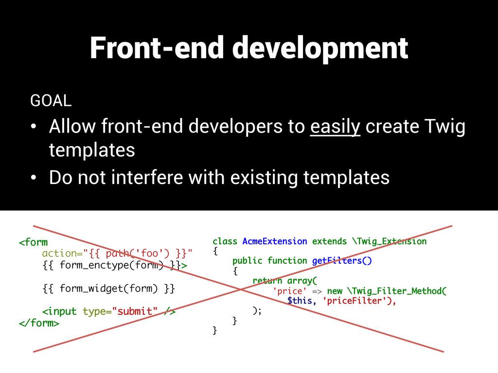 Front-end development GOAL • Allow front-end d...