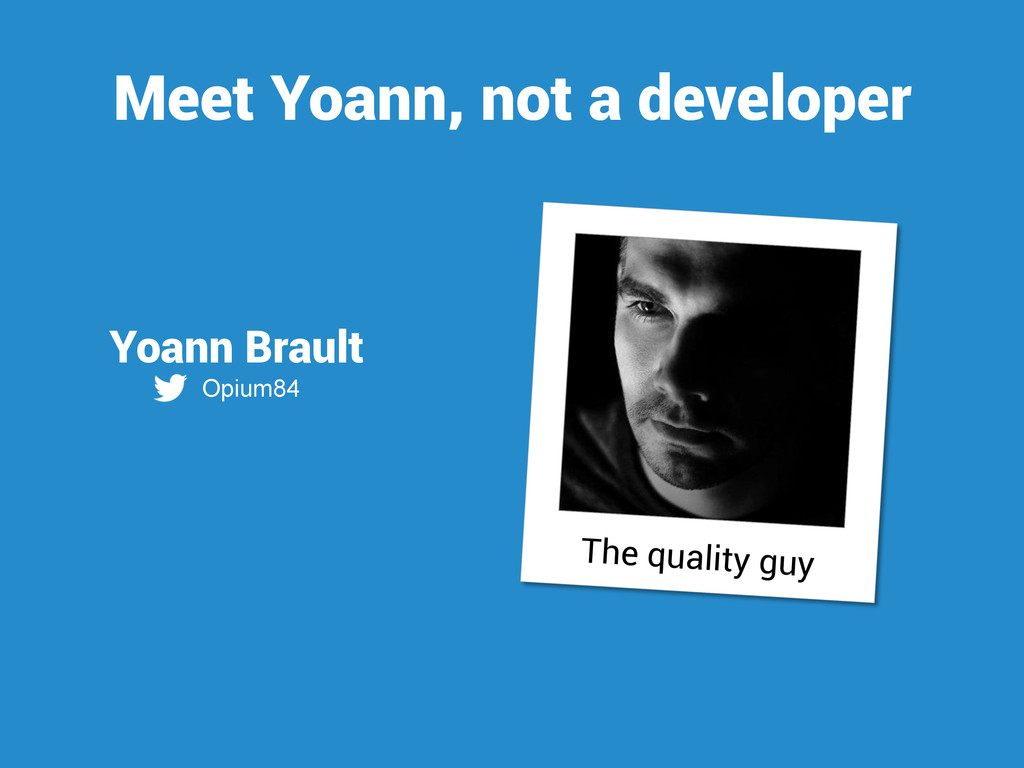 Yoann Brault Opium84 Meet Yoann, not a develope...
