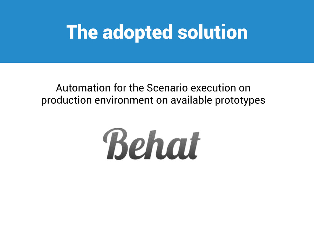 The adopted solution Automation for the Scenari...