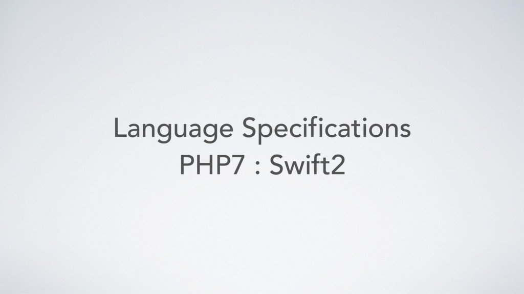 Language Specifications PHP7 : Swift2