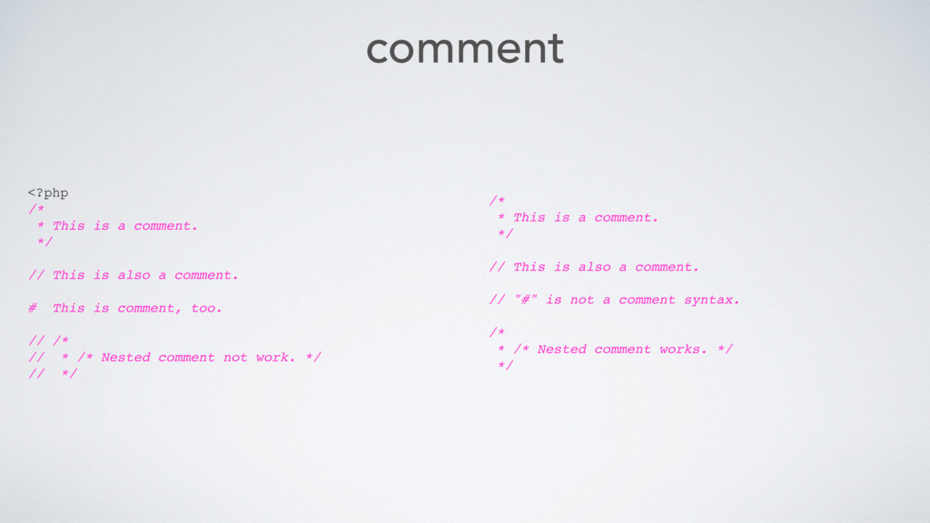 comment <?php /* * This is a comment. */ // Thi...