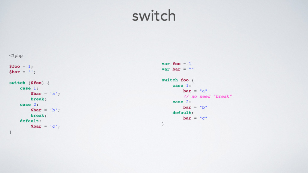 switch <?php $foo = 1; $bar = ''; switch ($foo)...
